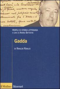 Foto Cover di Gadda. Profili di storia letteraria, Libro di Rinaldo Rinaldi, edito da Il Mulino