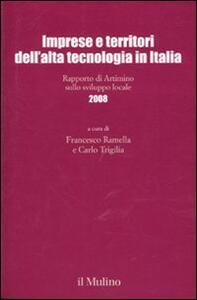 Imprese e territori dell'alta tecnologia in Italia. Rapporto di Artimino sullo sviluppo locale 2008 - copertina