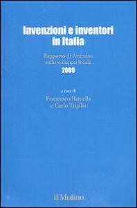 Foto Cover di Invenzioni e inventori in Italia. Rapporto di Artimino sullo sviluppo locale 2009, Libro di  edito da Il Mulino