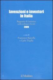 Invenzioni e inventori in Italia. Rapporto di Artimino sullo sviluppo locale 2009