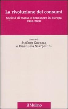 La rivoluzione dei consumi. Società di massa e benessere in Europa. 1945-2000.pdf