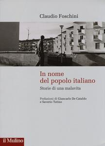 In nome del popolo italiano. Storie di una malavita - Claudio Foschini - copertina