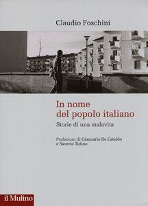 Libro In nome del popolo italiano. Storie di una malavita Claudio Foschini