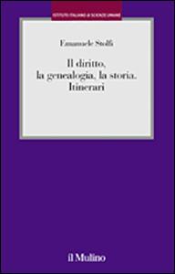 Il diritto, la genealogia, la storia. Itinerari - Emanuele Stolfi - copertina