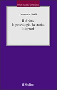 Libro Il diritto, la genealogia, la storia. Itinerari Emanuele Stolfi