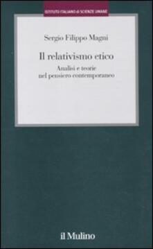 Il relativismo etico. Analisi e teorie nel pensiero contemporaneo.pdf