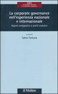 La corporate governance nell'esperienza nazionale e internazionale. Aspetti comparativi e profili evolutivi - copertina