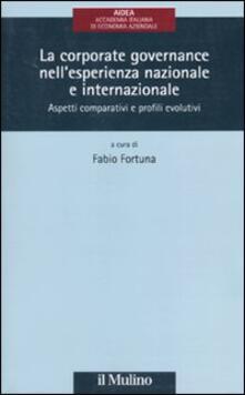 La corporate governance nellesperienza nazionale e internazionale. Aspetti comparativi e profili evolutivi.pdf