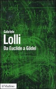 Da Euclide a Gödel - Gabriele Lolli - copertina