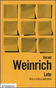 Foto Cover di Lete. Arte e critica dell'oblio, Libro di Harald Weinrich, edito da Il Mulino