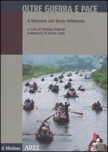 Libro Oltre guerra e pace. Il vietnam nel terzo millennio