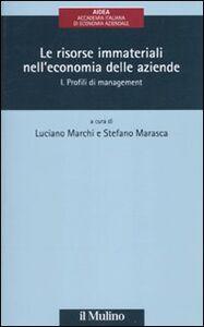 Libro Le risorse immateriali nell'economia delle aziende. Vol. 1: Profili di management.