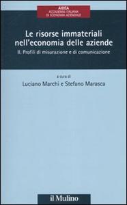 Libro Le risorse immateriali nell'economia delle aziende. Vol. 2: Profili di misurazione e di comunicazione.