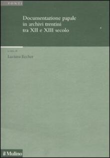 Documentazione papale in archivi trentini tra XII e XIII secolo - copertina