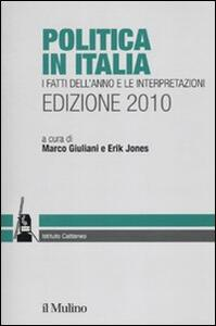 Politica in Italia. I fatti dell'anno e le interpretazioni (2010) - copertina