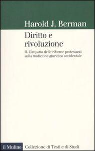 Libro Diritto e rivoluzione. L'impatto delle riforme protestanti sulla tradizione giuridica occidentale. Vol. 2 Harold J. Berman