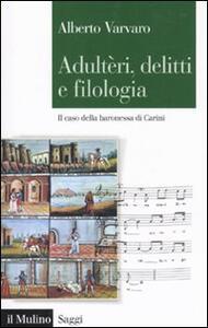 Adultèri, delitti e filologia. Il caso della baronessa di Carini - Alberto Varvaro - copertina