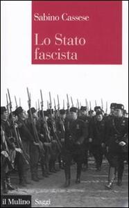 Lo Stato fascista - Sabino Cassese - copertina