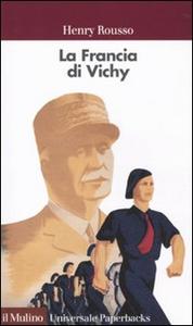 Libro La Francia di Vichy Henry Rousso