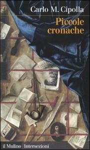 Libro Piccole cronache Carlo M. Cipolla