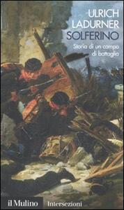 Solferino. Storia di un campo di battaglia - Ulrich Ladurner - copertina