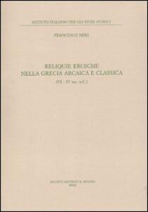 Foto Cover di Reliquie eroiche nella Grecia arcaica e classica (VI-IV sec. a. C.), Libro di Francesco Neri, edito da Il Mulino