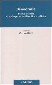 Libro Democrazia. Storia e teoria di un'esperienza filosofica e politica