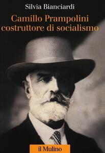 Camillo Prampolini costruttore di socialismo - Silvia Bianciardi - copertina