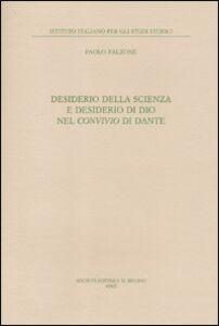 Libro Desiderio della scienza e desiderio di Dio nel Convivio di Dante Paolo Falzone