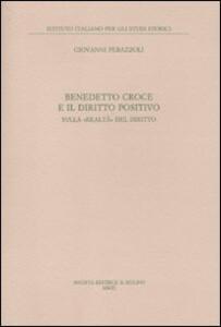 Benedetto Croce e il diritto positivo. Sulla «realtà» del diritto - Giovanni Perazzoli - copertina