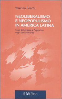 Neoliberalismo e neopopulismo in America Latina. I casi di Messico e Argentina negli anni Novanta