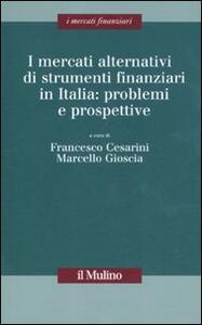 I mercati alternativi di strumenti finanziari in Italia: problemi e prospettive - copertina
