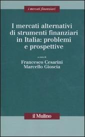 I mercati alternativi di strumenti finanziari in Italia: problemi e prospettive