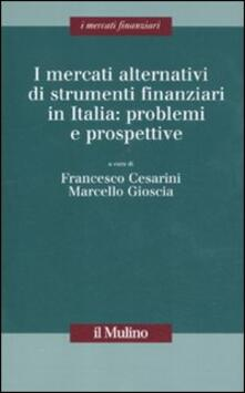 I mercati alternativi di strumenti finanziari in Italia: problemi e prospettive.pdf