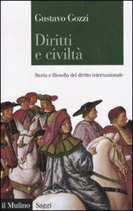 Libro Diritti e civiltà. Storia e filosofia del diritto internazionale Gustavo Gozzi
