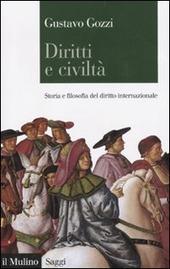 Diritti e civiltà. Storia e filosofia del diritto internazionale