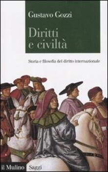 Diritti e civiltà. Storia e filosofia del diritto internazionale - Gustavo Gozzi - copertina