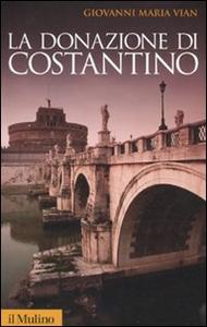 Libro La donazione di Costantino Giovanni Vian