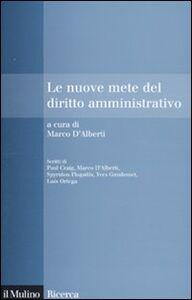 Foto Cover di Le nuove mete del diritto amministrativo, Libro di Marco D'Alberti, edito da Il Mulino