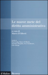 Libro Le nuove mete del diritto amministrativo Marco D'Alberti