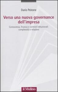 Verso una nuova governance dell'impresa. Conoscenza, finanza e contesti istituzionali: complessità e relazioni - Dario Peirone - copertina