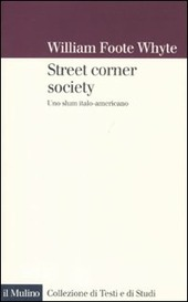 Street corner society. Uno slum italo-americano