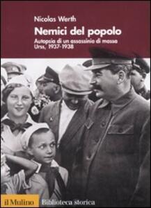 Nemici del popolo. Autopsia di un assassinio di massa. Urss, 1937-38 - Nicolas Werth - copertina