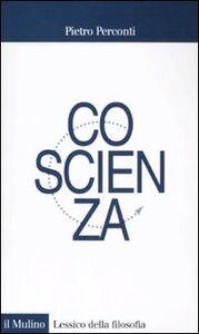 Foto Cover di Coscienza, Libro di Pietro Perconti, edito da Il Mulino