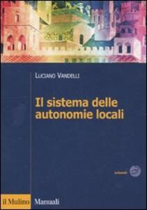 Il sistema delle autonomie locali - Luciano Vandelli - copertina