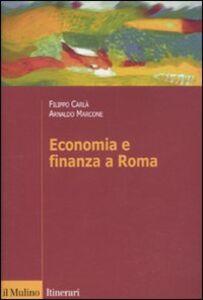 Libro Economia e finanza a Roma Filippo Carlà , Arnaldo Marcone