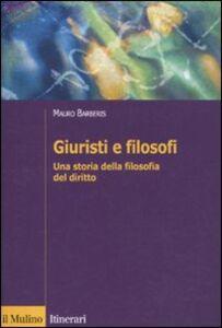 Foto Cover di Giuristi e filosofi. Una storia della filosofia del diritto, Libro di Mauro Barberis, edito da Il Mulino