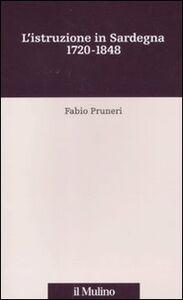 Libro L' istruzione in Sardegna. 1720-1848 Fabio Pruneri