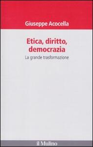 Etica, diritto, democrazia. La grande trasformazione - Giuseppe Acocella - copertina