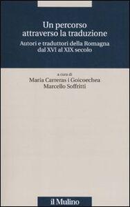 Libro Un percorso attraverso la traduzione. Autori e traduttori della Romagna dal XVI al XIX secolo